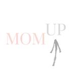 Mom UP show