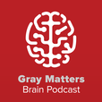 Gray Matters Brain Podcast show