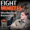 Eight Minutes - Who Killed David Breckenridge? show