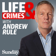 Life and Crimes with Andrew Rule show