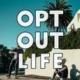 Opt Out Life show