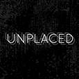 Unplaced | an audio drama show