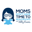 Moms Don't Have Time to Read Books show