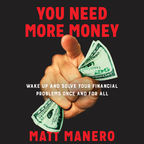 You Need More Money show