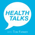 Health Talks with Tom Farmer show