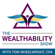 The WealthAbility Show with Tom Wheelwright, CPA show