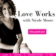 Love Works with Nicole Moore show