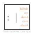 Bands We Don't Care About show