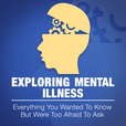 Exploring Mental Illness show