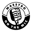 Maestro on the Mic show
