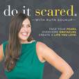 Do It Scared™ with Ruth Soukup show