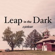 Leap in the Dark: a podcast show