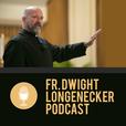 Fr. Dwight Longenecker show