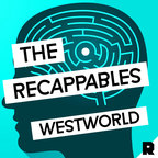 Westworld: The Recappables show