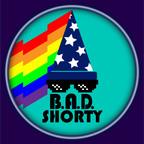 B.A.D. Shorty show