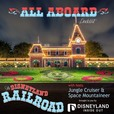 """All Aboard!!!"" The Disneyland Raiload show"