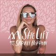 SheLift Podcast with Sarah Herron show