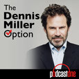 The Dennis Miller Option show