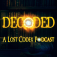 Decoded, A Lost Codex Podcast show