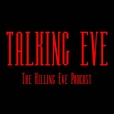 Talking Eve - The Killing Eve Podcast show