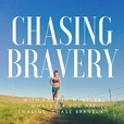 Chasing Bravery show