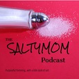 The SaltyMom Podcast show