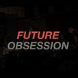 Future Obsession show