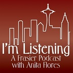 I'm Listening : A Frasier Podcast with Anita Flores show