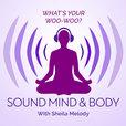 Sound Mind & Body Podcast show