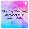 Monday Morning Momcast show
