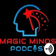 Magic Minds Podcast show
