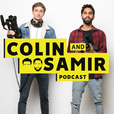 The Colin and Samir Podcast show