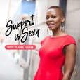 Support is Sexy Podcast with Elayne Fluker | Interviews with Successful Women Entrepreneurs 5 Days a Week! show