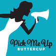 Pick Me Up Buttercup show