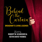 BEHIND THE CURTAIN: BROADWAY'S LIVING LEGENDS » Podcast show