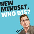 New Mindset, Who Dis? show