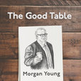 The Good Table show
