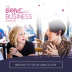 The Brave Business Podcast show