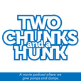Two Chunks And A Hunk show