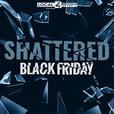 Shattered: Black Friday show