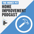 The Money Pit Home Improvement Podcast show