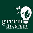 Green Dreamer: Sustainability From Ideas to Life with Eco Pioneers, Revolutionary Thinkers, Leading Creatives show