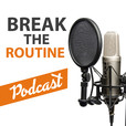 Break The Routine Podcast show