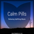 Calm Pills - Relaxing Uplifting Music show