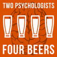 Two Psychologists Four Beers show