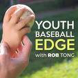 The Youth Baseball Edge Podcast with Rob Tong: Coaching | Drills | Strategy show