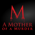 A Mother of a Murder show