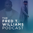 The Fred T. Williams Podcast show