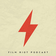 The Film Riot Podcast show