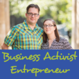 The Business Activist Entrepreneur Podcast: Triple-Bottom-Line Your Business and Life show